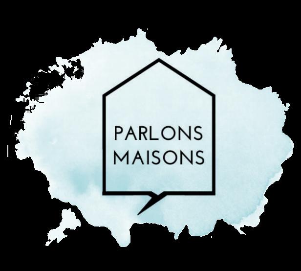 PARLONS MAISONS